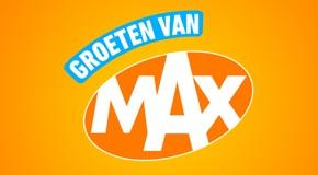 Groeten van MAX