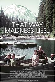 That Way Madness Lies...
