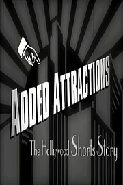 Added Attractions: The Hollywood Shorts Story
