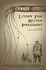 Litany for Mister President