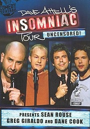 Dave Attell's Insomniac Tour Featuring Sean Rouse, Greg Giraldo and Dane Cook