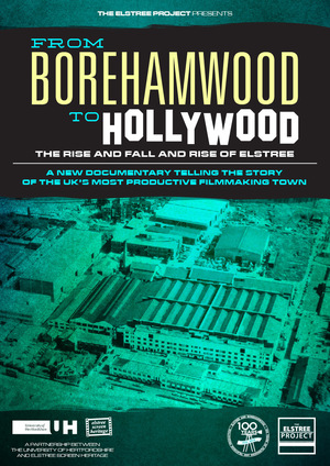 From Borehamwood to Hollywood: The Rise and Fall and Rise of Elstree