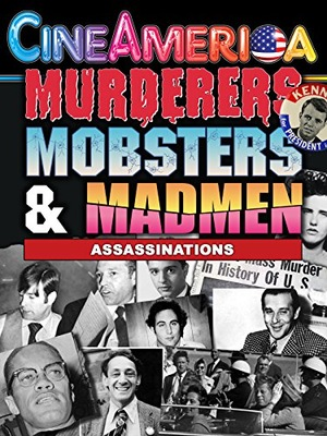 Murderers, Mobsters & Madmen Vol. 2: Assassination in the 20th Century