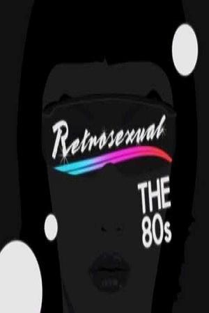 Ретросексуал: 80-е