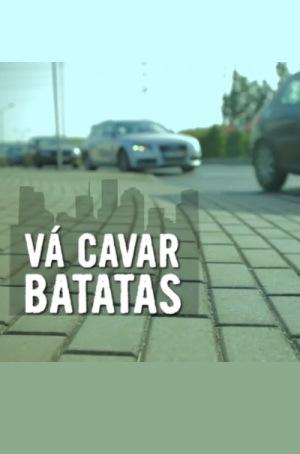 Vá Cavar Batatas