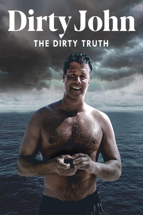 Dirty John: The Dirty Truth