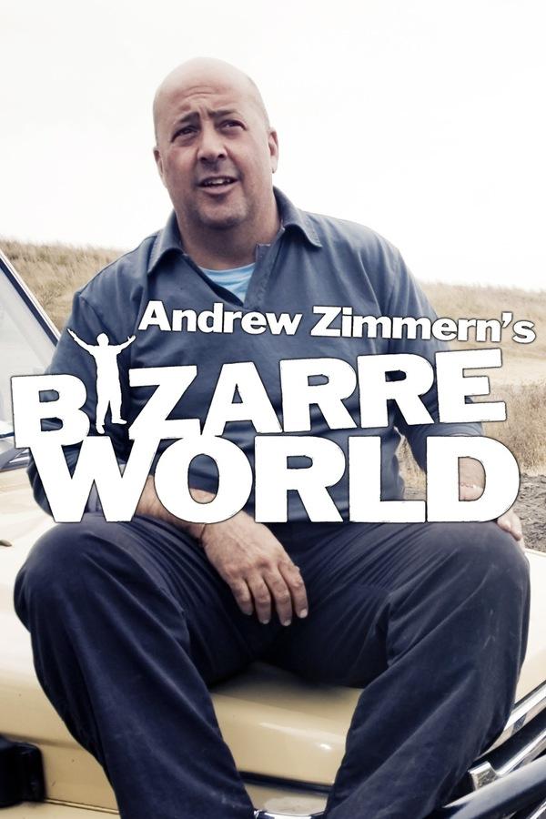 Bizarre Worlds with Andrew Zimmern