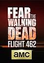 Бойтесь ходячих мертвецов: Рейс 462