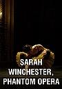 Sarah Winchester, opéra fantôme