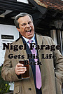 Nigel Farage Gets His Life Back