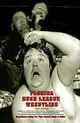 Florida Bush League Wrestling: The Movie