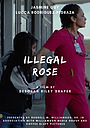 Illegal Rose