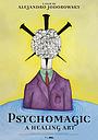 Психомагия: Искусство, которое исцеляет