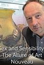 Sex and Sensibility: The Allure of Art Nouveau