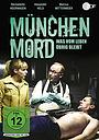 München Mord - Was vom Leben übrig bleibt