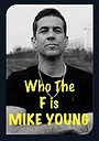 Who the F is Mike Young
