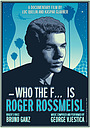 Who the F* is Roger Rossmeisl
