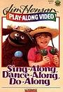 Sing-Along, Dance-Along, Do-Along