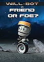 Will-Bot: Friend or Foe