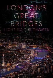 London's Great Bridges: Lighting the Thames