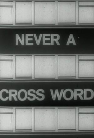 Never a Cross Word
