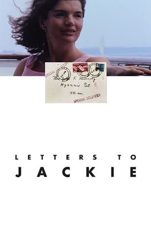 Письма к Джеки: Вспоминая президента Кеннеди