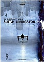The Short Happy Life of Butch Livingston