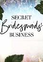 Тайные дела подружек невесты
