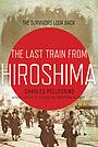Последний поезд из Хиросимы: Выжившие оглядываются назад