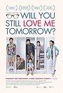 Будешь ли ты любить меня завтра?